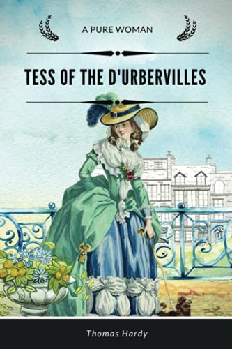 Tess of the d'Urbervilles: A Pure Woman: Annotated