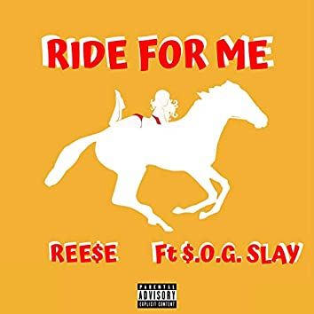 Ride for Me (feat. $.O.G. Slay)