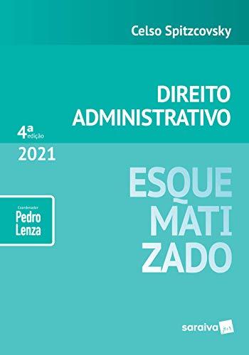 Direito Administrativo Esquematizado - 4ª Edição 2021
