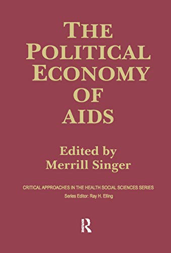 The Political Economy of AIDS (Critical Approaches in the Health Social Sciences Series)