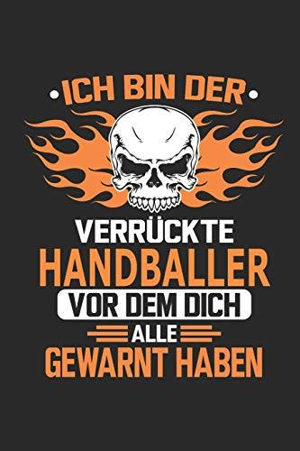 Ich bin der verrückte Handballer vor dem dich alle gewarnt haben