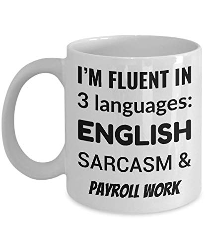 Not Applicable Payroll Clerk kaffeetasse - ich spreche fließend 3 sprachen - englisch Sarkasmus und gehaltsabrechnung