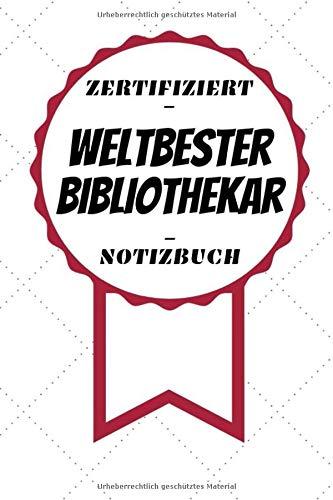 Notizbuch - Zertifiziert - Weltbester - Bibliothekar: Handlicher Planer   A5 Format   Geschenk im Beruf   Linierte Seiten