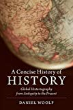 A Concise History of History: Global Historiography from Antiquity to the Present
