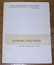 Historic Structure Reports for Ten Buildings - Administrative, Physical History, and Analysis Sections, Klondike Gold Rush National Historical Park, Skagway, Alaska