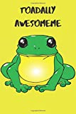 Frog Notebook-Toadally Awesome: 6x9 journal lined paper 120 page('Toadally Awesome')