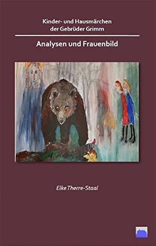 Analysen und Frauenbild: Kinder- und Hausmärchen der Gebrüder Grimm