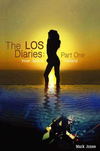 The LOS Diaries: Part One: Inner Space Thailand (English Edition)