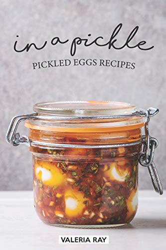 In a Pickle: Pickled Eggs Recipes