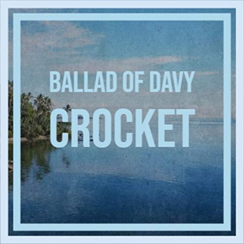 Ballad Of Davy Crocket