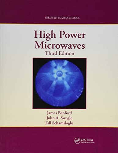 Compare Textbook Prices for High Power Microwaves Plasma Physics 3 Edition ISBN 9780367871000 by Benford, James,Swegle, John A.,Schamiloglu, Edl