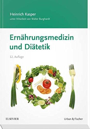 Ernährungsmedizin und Diätetik: Unter Mitarbeit von Walter Burghardt