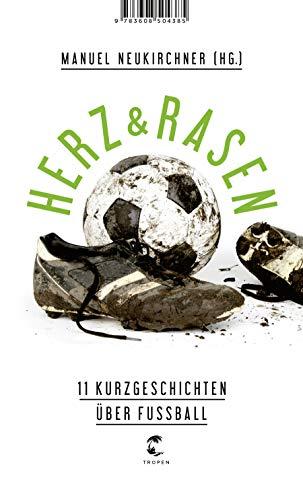 Herz & Rasen: 11 Kurzgeschichten über Fußball