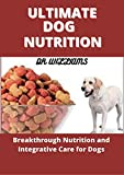 ULTIMATE DOG NUTRITION : THE ULTIMATE DOG NUTRITION (English Edition)
