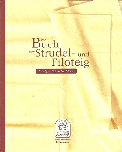 Tante Fanny. Das Buch vom Strudel- und Filoteig: 1 Teig - 100 nette Ideen