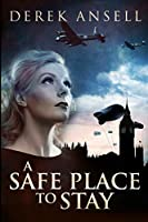 A Safe Place To Stay: Large Print Edition