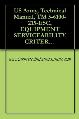 US Army, Technical Manual, TM 5-6100-215-ESC, EQUIPMENT SERVICEABILITY CRITERIA FOR GENERATOR SET, ELECTRIC, DED, SKID MTD, 100 KW, 120/208, 240/416 V (English Edition)