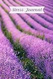 Stress Anxiety Lavender Field Journal