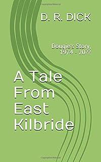 A Tale From East Kilbride: Dougie's Story, 1974 - 20?? (Tales From East Kilbride)