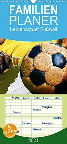 Leidenschaft Fußball - Familienplaner hoch (Wandkalender 2021, 21 cm x 45 cm, hoch)