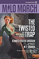 Milo March #23: The Twisted Trap: Six Milo March Stories