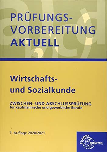 Prüfungsvorbereitung aktuell - Wirtschafts- und Sozialkunde: Zwischen- und Abschlussprüfung für kaufmännische und gewerbliche Berufe