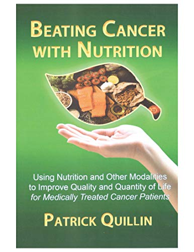 Beating Cancer with Nutrition: Optimal Nutrition Can Improve Outcome in Medically Treated Cancer Patients