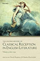 The Oxford History of Classical Reception in English Literature: 1660-1790