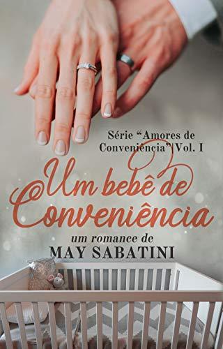 Um Bebê de Conveniência + Conto Exclusivo (Amores de Conveniência Livro 1)