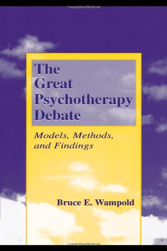 The Great Psychotherapy Debate: Models, Methods, and...