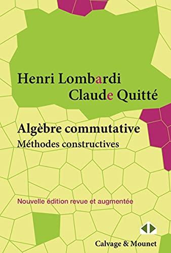 Algèbre commutative: Méthodes constructives. Modules projectifs de type fini. Cours et exercices