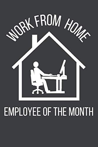 Work from Home Employee of The Month 2020 Quarantine: Journal for Work, gift for Colleagues Notebook 120 Pages 6 X 9 Blank Lined Coworker Gag Gift ... Journal Ideal For Secret Santa Christmas