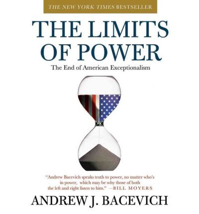 [(The Limits of Power: The End of American Exceptionalism)] [Author: Director Center for International Relations Andrew