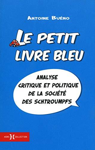 Le petit livre bleu - analyse critique et politique de la societé des Schtroumpfs