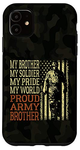 iPhone 11 My Brother My Soldier Hero Proud Army Brother Military Bro Case