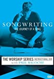Songwriting: The Journey of A Song by Paul Baloche