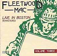 Live in Boston Remastered Volume Three by Fleetwood Mac (2000-02-22)