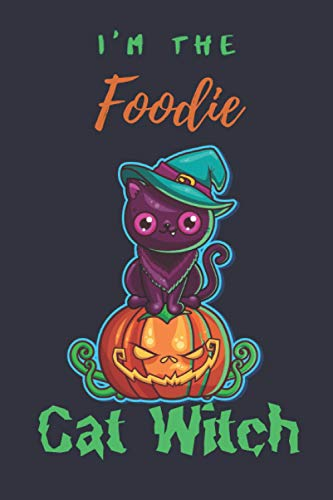 I am The The Foodie Witch Cat Journal: Funny holiday...