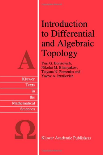 Introduction to Differential and Algebraic Topology (Texts in the Mathematical Sciences)