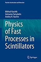 Physics of Fast Processes in Scintillators (Particle Acceleration and Detection)
