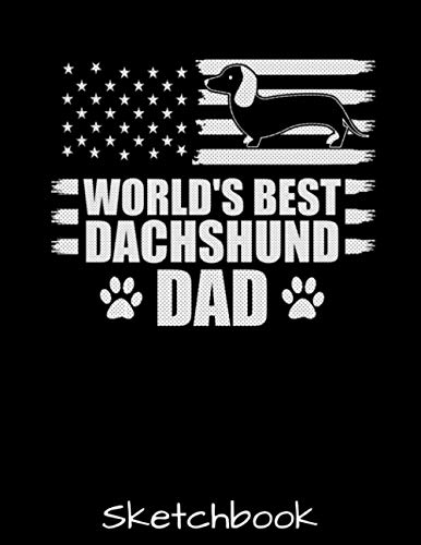 World's Best Dachshund Dad Sketchbook: Vintage American Flag Weiner Dog Silhouette Sketch Book with Blank Paper for Drawing Painting Creative Doodling ... Lovers Journal And Sketch Pad For Drawing