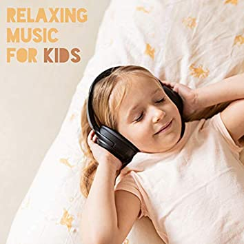 Relaxing Music for Kids – Nature Sounds, Blissful Relaxation, Stress Relief