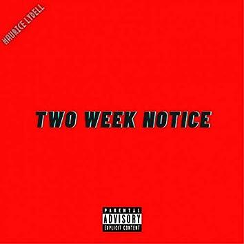 Two Week Notice