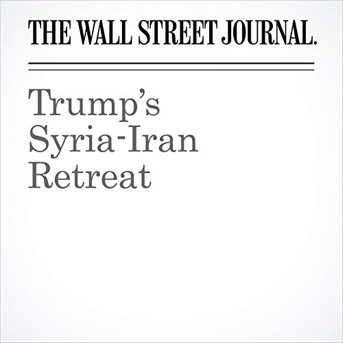 Trump's Syria-Iran Retreat audiobook cover art