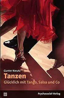 Tanzen - Glücklich mit Tango, Salsa und Co