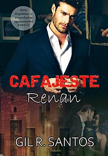 Cafajeste Renan (Arquitetos e engenheiros apaixonados)