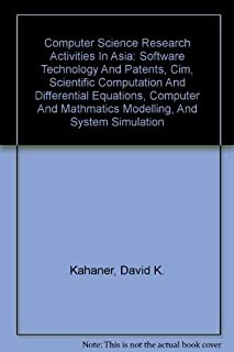 Computer Science Research Activities In Asia: Software Technology And Patents, Cim, Scientific Computation And Differential Equations, Computer And Mathmatics Modelling, And System Simulation