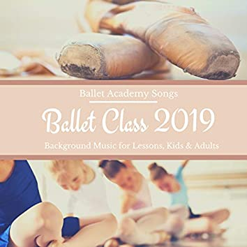 Ballet Class 2019 - Ballet Academy Songs, Background Music for Lessons, Kids & Adults