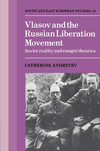 Compare Textbook Prices for Vlasov and the Russian Liberation Movement: Soviet Reality and Emigré Theories Cambridge Russian, Soviet and Post-Soviet Studies  ISBN 9780521389600 by Andreyev, Catherine