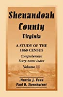 Shenandoah County, Virginia: A Study of the 1860 Census, Volume 11 0788456695 Book Cover